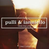 Pulli & Ianniello feat. Crystal Give Me Love