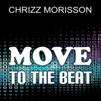 Chrizz Morisson Move To The Beat