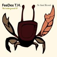 Feedex Th The Underground EP