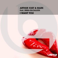 Arthur Xust & Mark feat. Emma McCallion I Want You