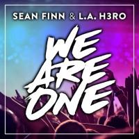 Sean Finn & L.A. H3RO We Are One