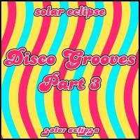 Solar Eclipse Disco Grooves Part 3
