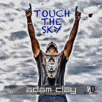 Adam Clay Touch The Sky