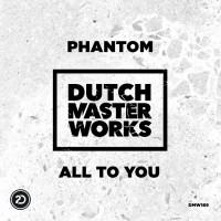 Phantom All To You