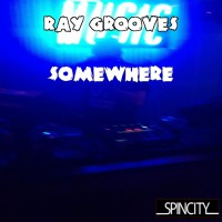 Ray Grooves Somewhere