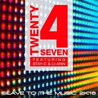 Twenty 4 Seven Slave To The Music 2k16