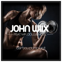 John Wiix Ft. Mr.Doll And Nigel Can You Pump On It