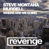 Steve Montana & Murrell Where Are We Going
