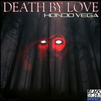 Hondo Vega Death By Love