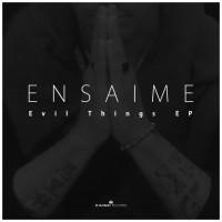 Ensaime Evil Things EP