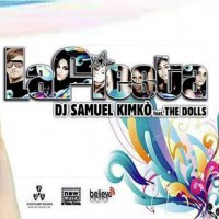 Dj Samuel Kimko Ft The Dolls La Fiesta