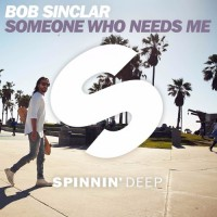 Bob Sinclar Someone Who Needs Me