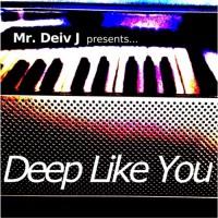 Mr Deiv J Deep Like You