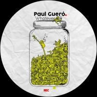 Paul Guero Whatever EP