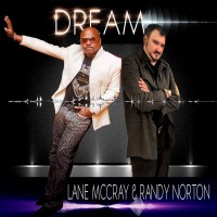 Lane McCray And Randy Norton Dream
