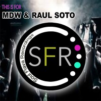 Raul Soto, dj Mdw This Is For