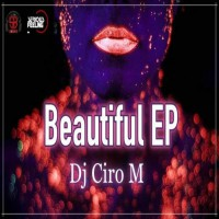 Dj Ciro M Beautiful