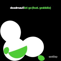 Deadmau5 Feat Grabbitz Let Go