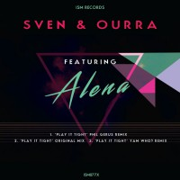 Sven & Ourra Feat Alena Play It Tight
