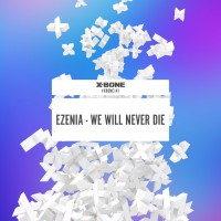 Ezenia We Will Never Die