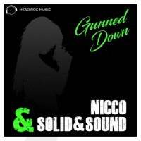 Nicco & Solid&sound Gunned Down