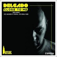 Delgado Close To Me
