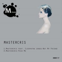Mastercris Not My Friend/Push Me