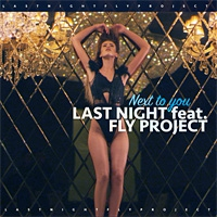 Last Night feat. Fly Project Next To You