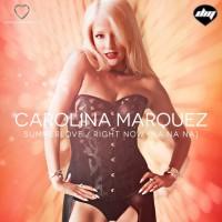 Carolina Marquez Summerlove / Right Now