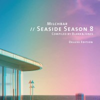 Blank & Jones Milchbar: Seaside Season 8 (Deluxe Edition)