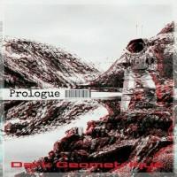 Dark Geometrique Prologue