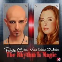 Robie C feat Marie Claire D\'Ubaldo The Rhythm Is Magic