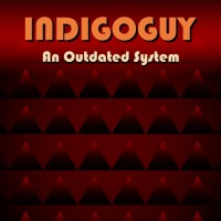 Indigoguy An Outdated System