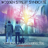 Wooden Street Syndicate Witness To A Changing Tide