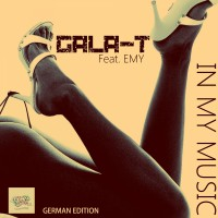 Gala-T feat. Emy In My Music (German Edition)