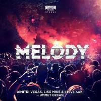 Dimitri Vegas, Like Mike & Steve Aoki vs Ummet Ozcan Melody