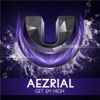 Aezrial Get Em High