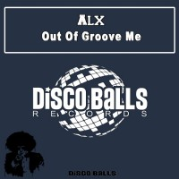 Alx Out Of Groove Me