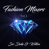 Fashion Mixers, sir Duke & Wilton Fashion Mixers Vol 1
