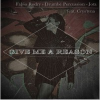 Fabio Rodry, drumbe Percussion, jota Madaleno Feat Crys\'tyna Give Me A Reason