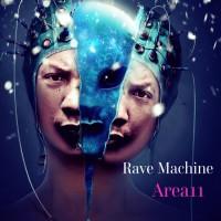 Rave Machine Area 11
