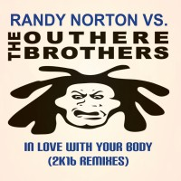 Randy Norton Vs. The Outhere Brothers In Love With Your Body (2k16 Remixes)