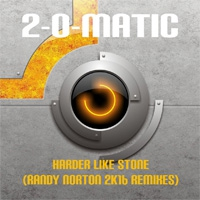 2-O-matic Harder Like Stone (Randy Norton 2k16 Remixes)