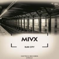 Mivx Sub City