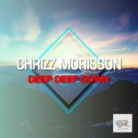 Chrizz Morisson Deep Deep Down