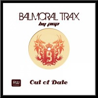 Balmoral Trax Out Of Date