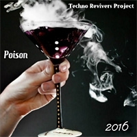 Techno Revivers Project Poison