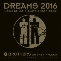 2 Brothers on the 4th Floor Dreams 2016
