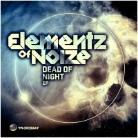 Elementz Of Noize Dead Of Night EP