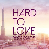 Dany Dutch Hard To Love